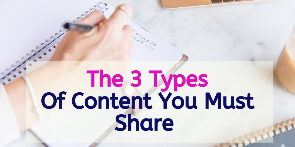 The 3 Types Of Content You Must Share