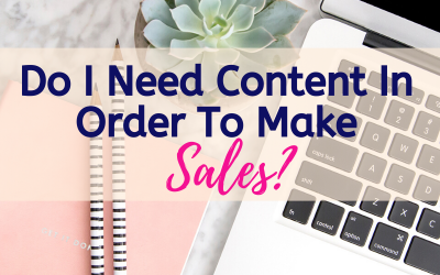 Do I Need To Create Content In Order To Make Sales?