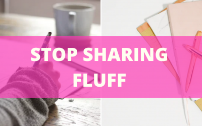 Stop Sharing Fluff. Get To The Point.